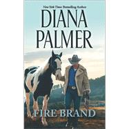 Fire Brand by Palmer, Diana, 9780373801831