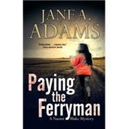Paying the Ferryman by Adams, Jane A., 9780727871831
