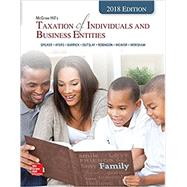 McGraw-Hill's Taxation of Individuals and Business Entities 2018 Edition by Spilker, Brian; Ayers, Benjamin; Robinson, John; Outslay, Edmund; Worsham, Ronald; Barrick, John; Weaver, Connie, 9781259711831