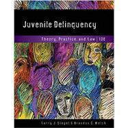 Juvenile Delinquency Theory, Practice, and Law by Siegel, Larry J.; Welsh, Brandon C., 9781337091831