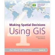 Making Spatial Decisions Using Gis: Level 4 by Keranen, Kathryn, 9781589481831