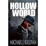 Hollow World by Sullivan, Michael J, 9781616961831