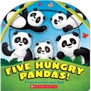 Five Hungry Pandas! A Count and Crunch Book by Barad-Cutler, Alexis; Poling, Kyle, 9780545531832