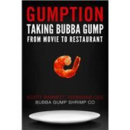 Gumption: Taking Bubba Gump from Movie to Life by Barnett, Scott, 9780990971832