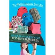 Mother-daughter Book Camp by Frederick, Heather Vogel, 9781442471832