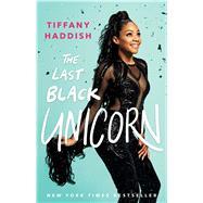 The Last Black Unicorn by Haddish, Tiffany, 9781501181832