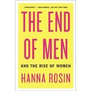 The End of Men And the Rise of Women by Rosin, Hanna, 9781594631832