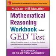 McGraw-Hill Education Mathematical Reasoning Workbook for the GED Test by Unknown, 9780071831833