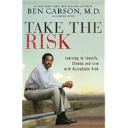 Take the Risk by Carson, Ben, M.d., 9780310341833