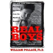 Real Boys Rescuing Our Sons from the Myths of Boyhood by Pollack, William; Pipher, Mary, 9780805061833