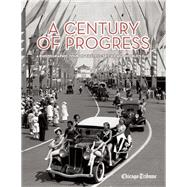 A Century of Progress A Photographic Tour of the 1933-34 Chicago World's Fair by Unknown, 9781572841833