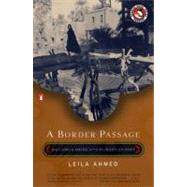 Border Passage : From Cairo to America--A Woman's Journey by Ahmed, Leila (Author), 9780140291834