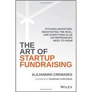 The Art of Startup Fundraising by Cremades, Alejandro, 9781119191834