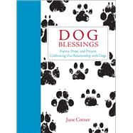 Dog Blessings Poems, Prose, and Prayers Celebrating Our Relationship with Dogs by Cotner, June, 9781449481834