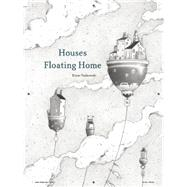Houses Floating Home by Turkowski, Einar; Cooper, Belinda, 9781592701834