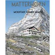 Matterhorn: Mountain Summer Memoir by May, Virginia, 9781897411834
