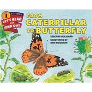 From Caterpillar to Butterfly by Heiligman, Deborah; Weissman, Bari, 9780062381835