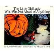 The Little Old Lady Who Was Not Afraid of Anything by Williams, Linda, 9780064431835