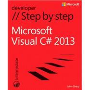 Microsoft Visual C# 2013 Step by Step by Sharp, John, 9780735681835