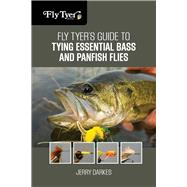 Fly Tyer's Guide to Tying Essential Bass and Panfish Flies by Darkes, Jerry, 9780762791835