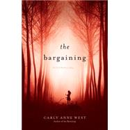 The Bargaining by West, Carly Anne, 9781442441835