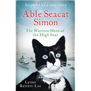 Able Seacat Simon The Wartime Hero of the High Seas by Barrett-lee, Lynne, 9781471151835