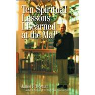 Ten Spiritual Lessons I Learned at the Mall by Unknown, 9781899171835
