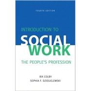 Introduction to Social Work: The People's Profession by Colby, Ira; Dziegielewski, Sophia F., 9781935871835