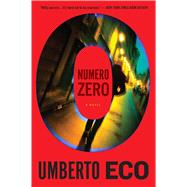 Numero Zero by Eco, Umberto; Dixon, Richard, 9780544811836