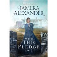 With This Pledge by Alexander, Tamera, 9780718081836