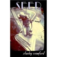 Seed by Crawford, Stanley, 9781573661836