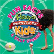 Ripley's Fun Facts & Silly Stories by Ripleys Believe It or Not!, 9781609911836