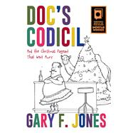 Doc's Codicil by Jones, Gary F., 9781939371836