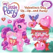 My Little Pony : Valentine's Day, Up... Up... and Away! by Capalija, Ann Marie, 9780060761837