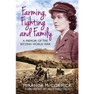 Farming, Fighting and Family by Mccormick, Miranda; Hasting, Max, 9780750961837
