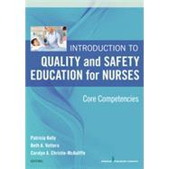 Introduction to Quality and Safety Education for Nurses: Core Competencies by Kelly, Patricia, 9780826121837