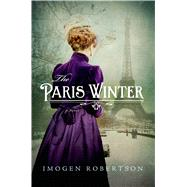 The Paris Winter A Novel by Robertson, Imogen, 9781250051837