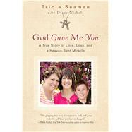 God Gave Me You by Seaman, Tricia; Nichols, Diane (CON), 9781501131837