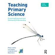 Teaching Primary Science, 3rd Edition: Promoting Enjoyment and Developing Understanding by Loxley; Peter, 9781138651838