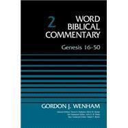 Genesis 16-50 by Wenham, Gordon John; Hubbard, David Allen; Barker, Glenn W.; Watts, John D. W.; Martin, Ralph P., 9780310521839