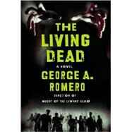 The Living Dead: The Beginning by Romero, George, 9780446561839