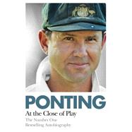 Ponting: At the Close of Play by Ponting, Ricky, 9780732291839