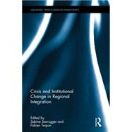 Crisis and Institutional Change in Regional Integration by Saurugger; Sabine, 9781138951839