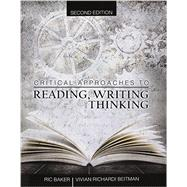 Critical Approaches to Reading Writing and Thinking by Baker, Shadric; Beitman, Vivian R., 9781465271839