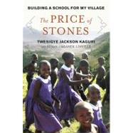 Price of Stones : Building a School for My Village by Kaguri, Twesigye Jackson (Author); Linville, Susan Urbanek (Author), 9780670021840