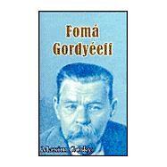 Foma Gordyeeff by Gorky, Maxim, 9780898751840