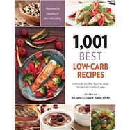 1,001 Best Low-Carb Recipes Delicious, healthy, easy-to-make recipes for cutting carbs by Spitler, Sue; Yoakam, Linda R., 9781572841840