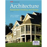 Architecture: Residential Drafting and Design by Kicklighter, Clois E.; Thomas, W. Scott; Kicklighter, Joan C., 9781619601840