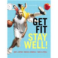 Get Fit, Stay Well! Plus MasteringHealth with eText -- Access Card Package by Hopson, Janet L.; Donatelle, Rebecca J.; Littrell, Tanya R., 9780321911841