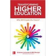 Transforming Higher Education:  Who Will Create the Future? by Leicester, Graham; Sharpe, Bill, 9781260121841